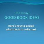 Good book ideas | How to decide which book to write next